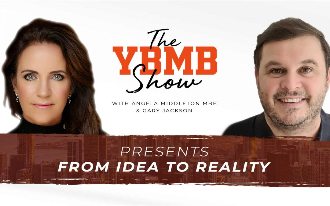 From Idea to Reality with Gary Jackson | The YBMB Show