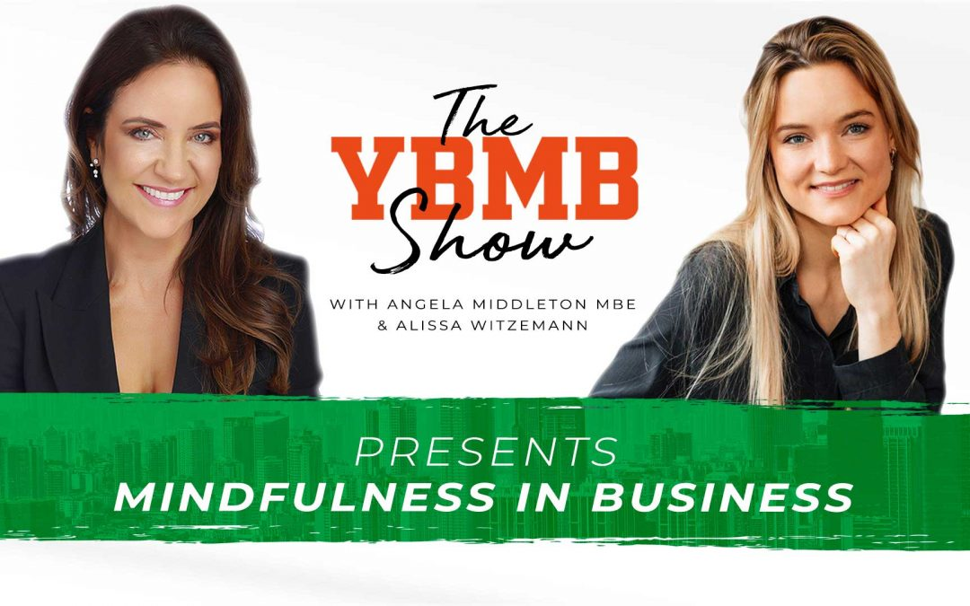 Mindfulness in Business | The YBMB Show